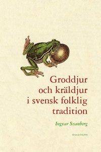 bokomslag Groddjur och kräldjur i svensk folklig tradition