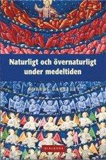 bokomslag Naturligt och övernaturligt under medeltiden