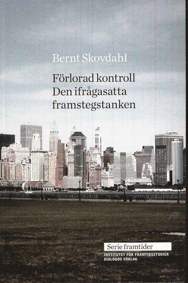 bokomslag Förlorad kontroll : den ifrågasatta framstegstanken