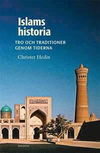 bokomslag Islams historia : tro och traditioner genom tiderna
