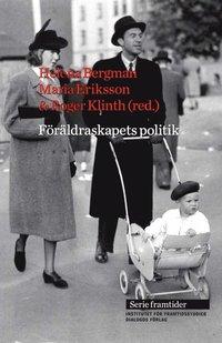 bokomslag Föräldraskapets politik - från 1900- till 2000-tal