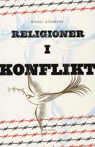bokomslag Religioner i konflikt : relationer mellan kristen och muslimsk tro