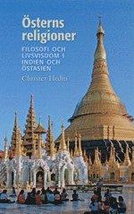 bokomslag Österns religioner : filosofi och livsvisdom i Indien och Östasien