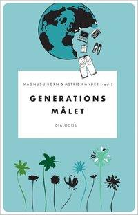 bokomslag Generationsmålet : kontroverser kring klimat och konsumtion