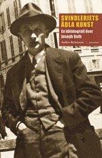 bokomslag Svindleriets ädla konst : en idébiografi över Joseph Roth