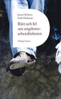 bokomslag Rätt och fel om ungdomsarbetslösheten