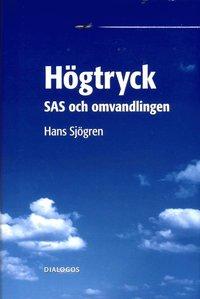 bokomslag Högtryck : SAS och omvandlingen