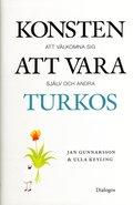 bokomslag Konsten att vara turkos : att välkomna sig själv och andra