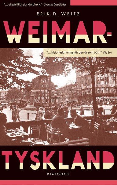 bokomslag Weimartyskland : Löfte och tragedi
