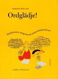 bokomslag Ordglädje : palindromer, anagram och annan bokstavskonst