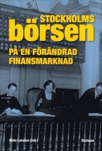 bokomslag Stockholmsbörsen på en förändrad finansmarknad