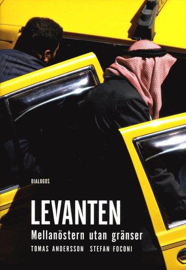 bokomslag Levanten : mellanöstern utan gränser
