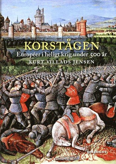 bokomslag Korstågen : Européer i heligt krig under 500 år