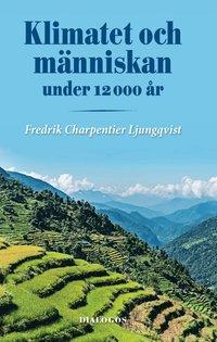 bokomslag Klimatet och människan under 12000 år