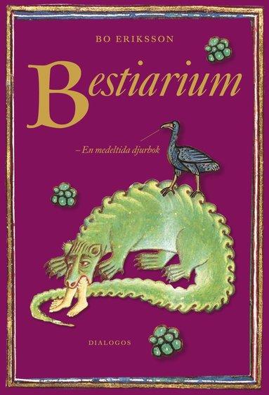 bokomslag Bestiarium : en medeltida djurbok