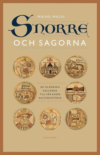 bokomslag Snorre och sagorna : de isländska källorna till vår äldre kulturhistoria