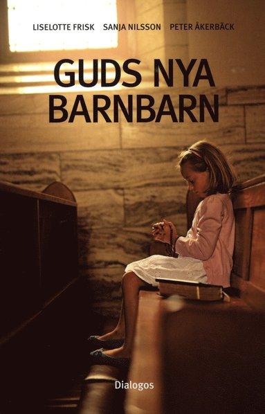 bokomslag Guds nya barnbarn : att växa upp i kontroversiella religiösa grupper