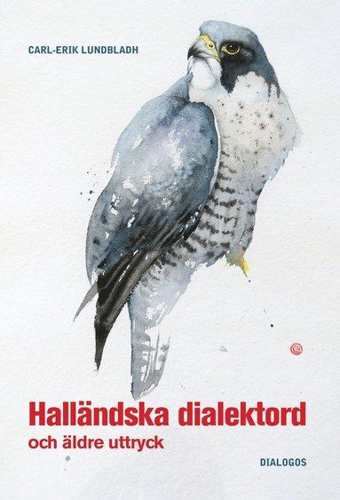 bokomslag Halländska dialektord och äldre uttryck