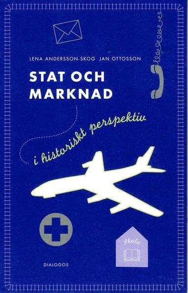 bokomslag Stat och marknad i historiskt perspektiv : från 1850 till i dag