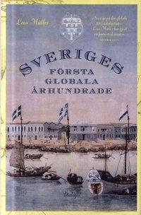 bokomslag Sveriges första globala århundrade : en 1700-talshistoria