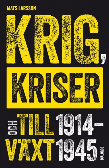 bokomslag Krig, kriser och tillväxt 1914-1945