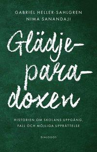 bokomslag Historien om skolans uppgång, fall och möjliga upprättelse