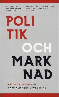 bokomslag Politik och marknad : kritiska studier av kapitalismens utveckling