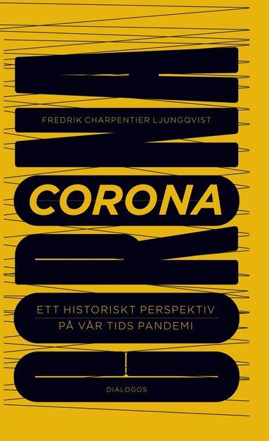 bokomslag Corona : ett historiskt perspektiv på vår tids pandemi