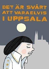 bokomslag Det är svårt att vara Elvis i Uppsala