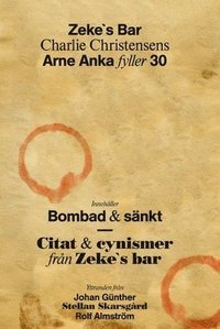 bokomslag Zeke`s bar : Arne Anka fyller 30