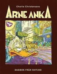 bokomslag Arne Anka. Dagbok från Svitjod