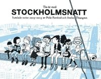 bokomslag Tio år med Stockholmsnatt : samlade serier 2005 - 2015