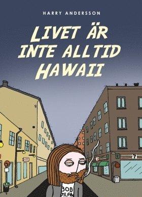 bokomslag Livet är inte alltid Hawaii