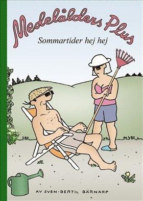 bokomslag Medelålders Plus 10 : Sommartider Hej Hej