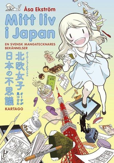 bokomslag Mitt liv i Japan : en svensk mangatecknares bekännelser