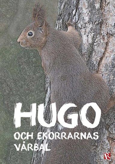 bokomslag Hugo och ekorrarnas vårbal