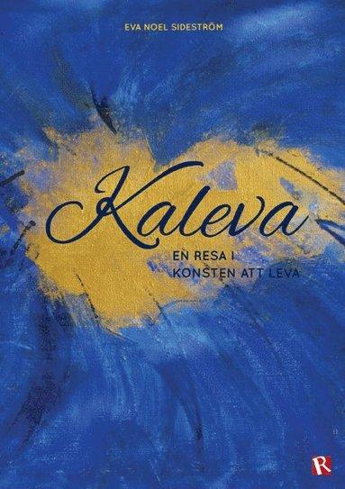 bokomslag Kaleva : en resa i konsten att leva