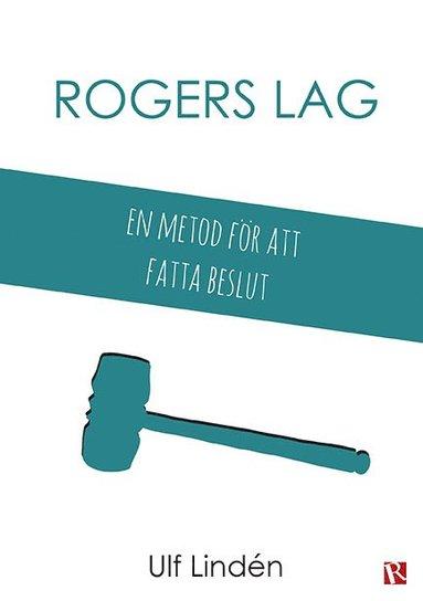 bokomslag Rogers lag : en metod för att fatta beslut