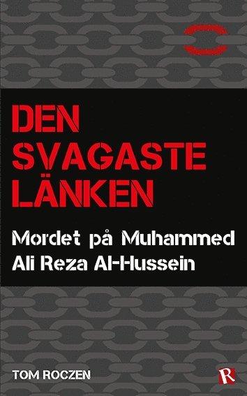 bokomslag Den svagaste länken : Mordet på Muhammed Ali Reza Al-Hussein