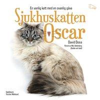 bokomslag Sjukhuskatten Oscar : en vanlig katt med en ovanlig gåva