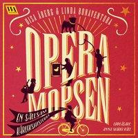 bokomslag Operamopsen : en sällsam kärlekshistoria
