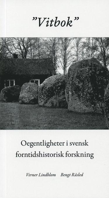 """bokomslag """"Vitbok"""" : oegentligheter i svensk forntidshistorisk forskning"""