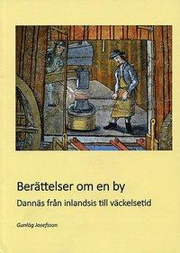 bokomslag Berättelser om en by : Dannäs från inlandsis till väckelsetid