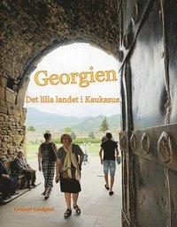 bokomslag Georgien : det lilla landet i Kaukasus