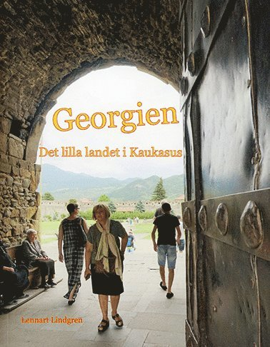 Georgien : det lilla landet i Kaukasus 1
