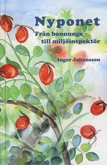 bokomslag Nyponet : från bonnunge till miljöinspektör