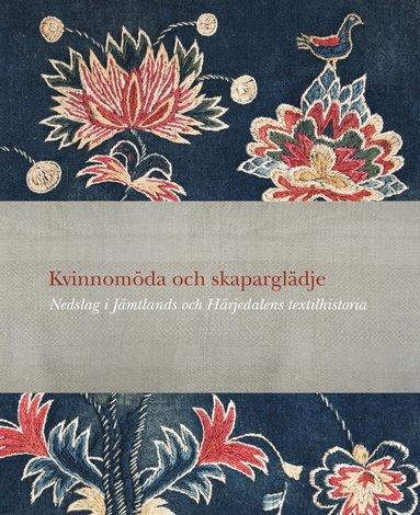 bokomslag Kvinnomöda och skaparglädje