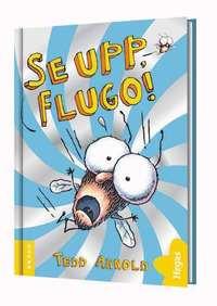 bokomslag Se upp, Flugo!
