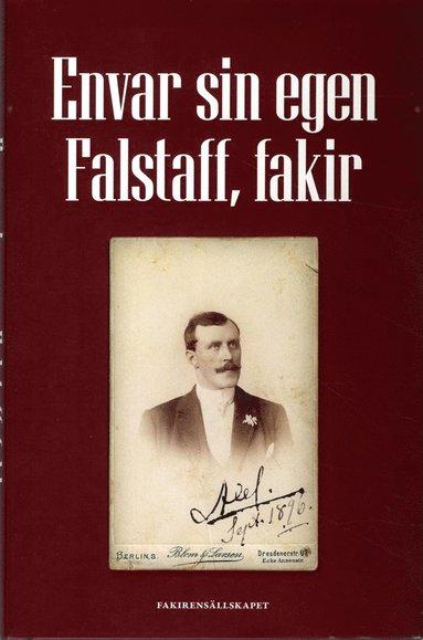 bokomslag Envar sin egen Falstaff, fakir