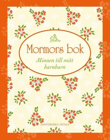bokomslag Mormors bok : minnen till mitt barnbarn